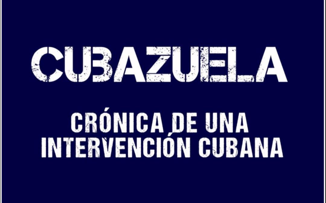 Cubazuela: crónica de una intervención cubana